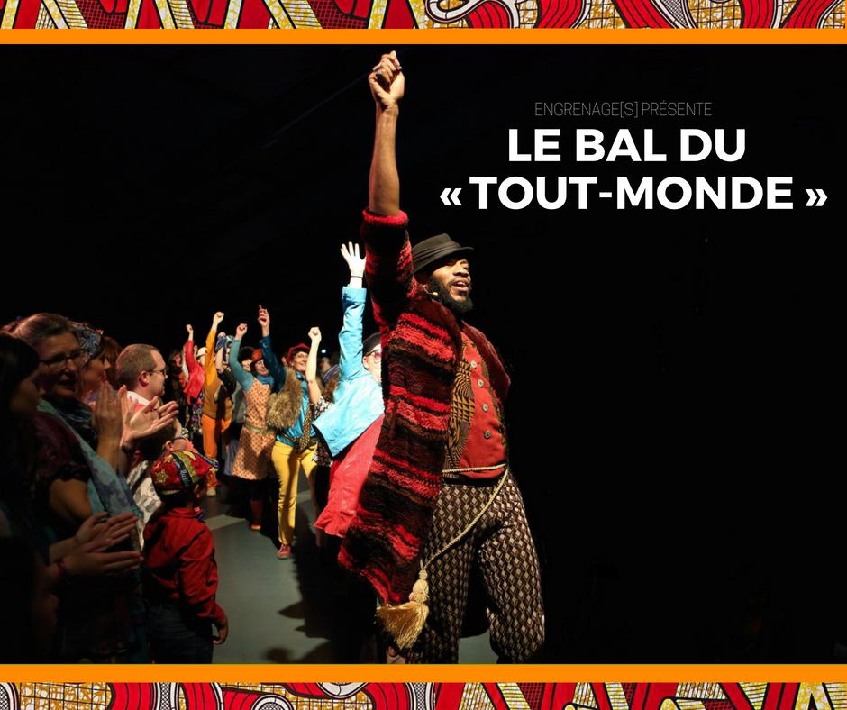 """Le Bal du """"Tout-Monde"""""""